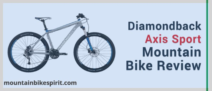 Diamondback Axis Sport-An Excellent Mountain Bike