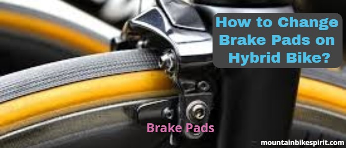 How to Change Brake Pads on Hybrid Bike
