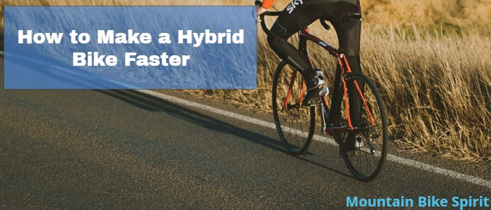 How to Make a Hybrid Bike Faster