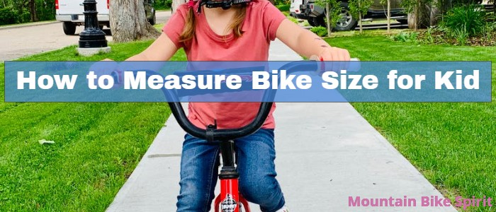 How to Measure Bike Size for Kid