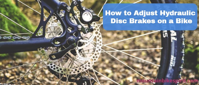 How to adjust hydraulic disc brakes on a bike