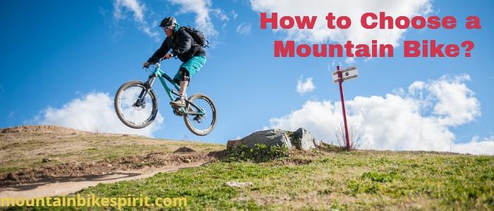 How to choose a mountain bike