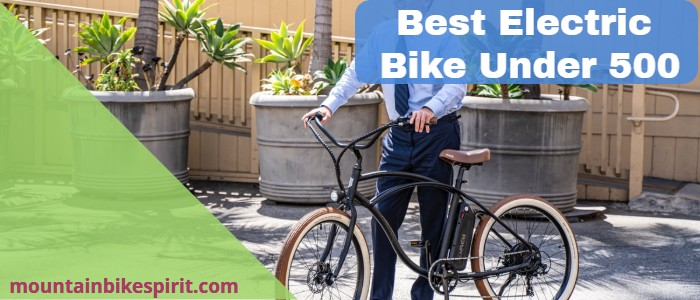 best electric bike under 500
