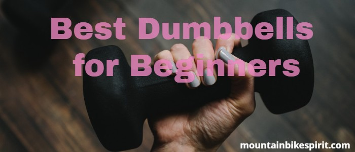 Best Dumbbells for Beginners